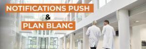 Notifications push, un moyen infaillible pour alerter vos collègues dans le cadre du plan blanc.